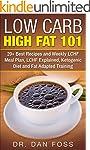 Low Carb High Fat 101: 20+ Best Recip...