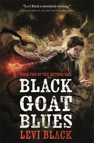 Black Goat Blues: Book Two of the Mythos War