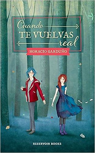 Cuando te vuelvas real (Spanish Edition): Horacio Garduño ...