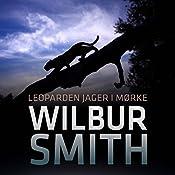 Leoparden jager i mørke (Ballantyne-serien 4) | Wilbur Smith