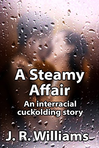 A Steamy Affair: An Interracial Cuckolding Story - Kindle edition by