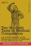 img - for Two Scottish Tales of Medical Compassion: with a Brief History of the Edinburgh School of Medicine book / textbook / text book