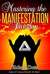 Mastering the Manifestation Paradox