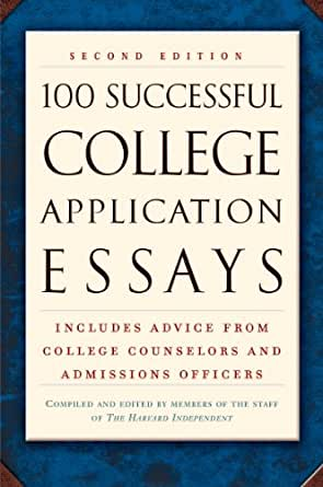 100 successful college application essays google books Need to write a college application essay check out these resources and sample essays -- designed to help you write a successful application essay.