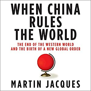 When China Rules the World Audiobook