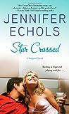 Star Crossed, Jennifer Echols, 1451677758