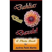 Dahlias That Dazzle!: A Photo Book