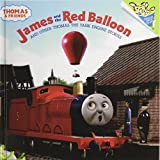 img - for James and the Red Balloon: And Other Thomas the Tank Engine Stories (Thomas and Friends Pictureback) book / textbook / text book
