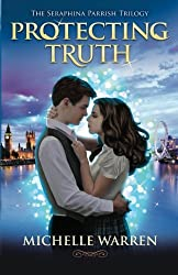 Protecting Truth: The Seraphina Parrish Trilogy (Volume 2)