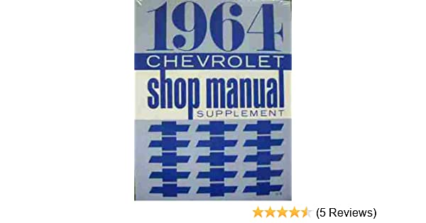 1964 chevrolet shop manual supplement chevrolet amazon books fandeluxe Choice Image