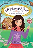 #4: Sugar and Spice (Whatever After #10)