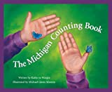 The Michigan Counting Book, Kathy-jo Wargin, 1585360031