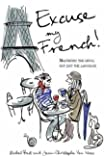 Excuse My French: Fluent Français without the faux pas