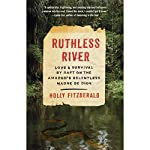 Ruthless River: Love and Survival by Raft on the Amazon's Relentless Madre de Dios | Holly FitzGerald