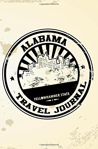 Alabama Travel Journal: Blank Travel Notebook (6x9), 108 Lined Pages, Soft Cover (Blank Travel Journal)(Travel Journals To Write In)(Travel Stamp)