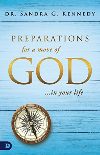 Preparations for a Move of God ... In Your Life Sandra G. Kennedy