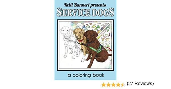 Amazon Service Dogs A Coloring Book 9781533012814 Kelli Bannert Books