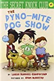 The Dyno-Mite Dog Show (The Secret Knock Club)