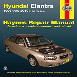 hyundai elantra 1996 thru 2010 haynes repair manual j j haynes rh amazon com 2005 Hyundai Elantra Upper Control Arm Replace 2002 Hyundai Elantra Thermostat Housing