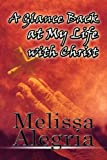 A Glance Back at My Life with Christ, Melissa Alegria, 1451236875