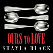 Ours to Love: Wicked Lovers, Book 7   Shayla Black