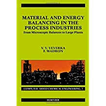 MATERIAL AND ENERGY BALAN CIN G IN THE PROCESS INDUSTRIES