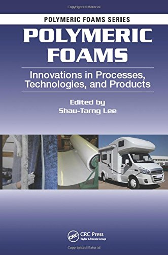 Polymeric Foams: Innovations in Processes, Technologies, and Products (Foam Tech Insulation)