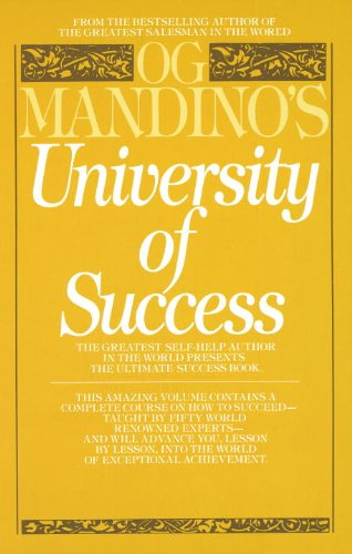 Og Mandino's University of Success: The Greatest Self-Help Author in the World Presents the Ultimate Success Book (Personality And Personal Growth 7th Edition Ebook)