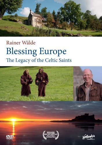 (Blessing Europe: Legacy of the Celtic Saints by Rainer Walde )