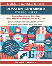 Russian Grammar for Beginners Textbook + Workbook Included: Supercharge Your Russian With Essential Lessons and Exercises