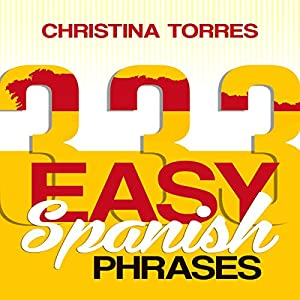 Spanish: 333 Easy Spanish Phrases Audiobook