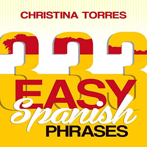 Spanish: 333 Easy Spanish Phrases, Book 2