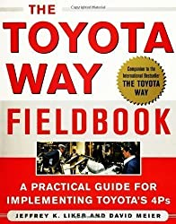 The Toyota Way Fieldbook: A Practical Guide for Implementing Toyota's 4Ps by Liker, Jeffrey, Meier, David (2005)