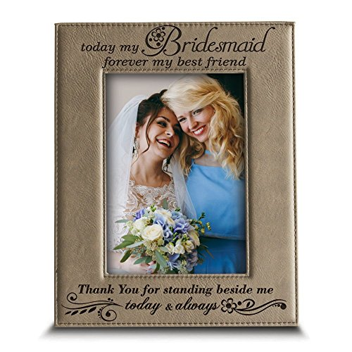 BELLA BUSTA- Bridesmaid-Best Friend-Thank You for Standing Beside me Today and Always - Engraved Leather Picture Frame (4