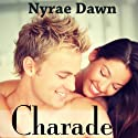 Charade: The Games, Book 1 Audiobook by Nyrae Dawn Narrated by Macy Sterling