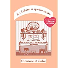 La Cuisine à quatre mains: Tome 1 (French Edition)