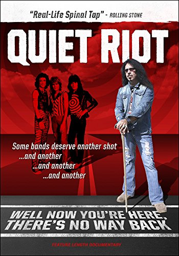 - QUIET RIOT: Well Now You're Here, There's No Way Back