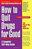 How to Quit Drugs for Good, Jerry Dorsman, 0761515178