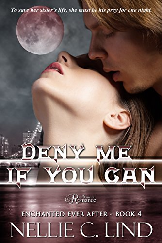 Deny Me If You Can (Enchanted Ever After Book 4)