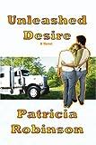 Unleashed Desire, Patricia Robinson, 0595433006