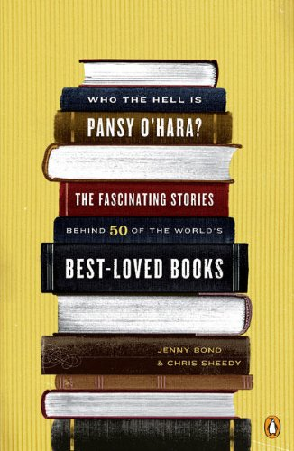 Who the Torment Is Pansy O'Hara?: The Fascinating Stories Behind 50 of the World's Best-Loved Books