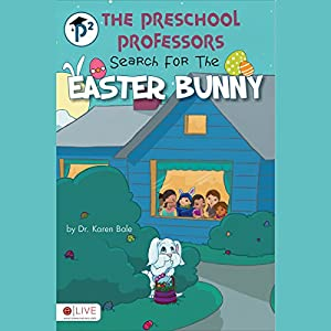 The Preschool Professors Search for the Easter Bunny Audiobook