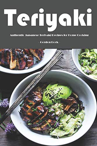 Teriyaki: Authentic Japanese Teriyaki Recipes for Home Cooking!