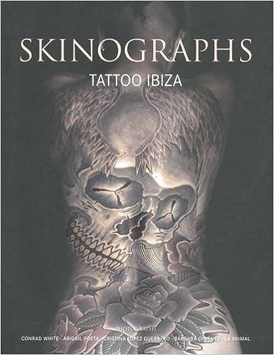 Skinographs Tattoo Ibiza Amazoncouk Conrad White Books