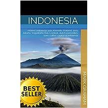 Indonesia: related: indonesia, asia, Komodo, thailand, Java, Jakarta, Yogyakarta, Bali, Lombok, dutch east indies, siam, coffee, capital of indonesia