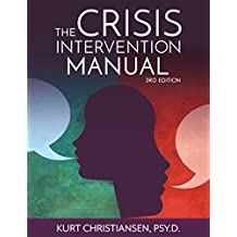 The Crisis Intervention Manual, 3rd Edition