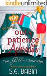 Out of Patience Aphrodite (The Goddess Chronicles Book 9)