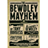 Bewdley Mayhem, The