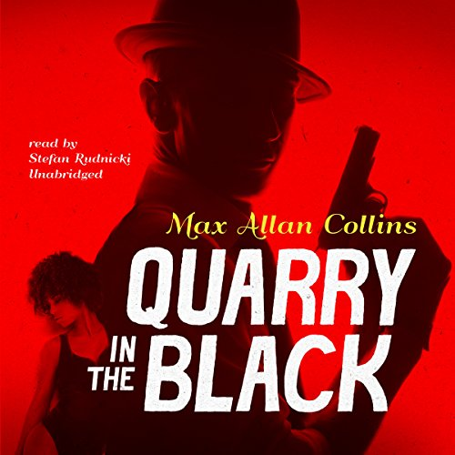 - Quarry in the Black: The Quarry Series, Book 13