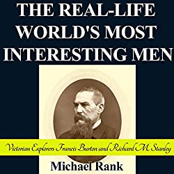 The Real-Life World's Most Interesting Men